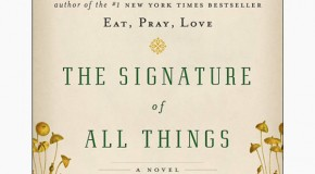 What We're Reading: The Signature of All Things
