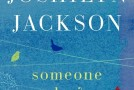 Books To Pine For: Joshilyn Jackson&#8217;s Someone Else&#8217;s Love Story