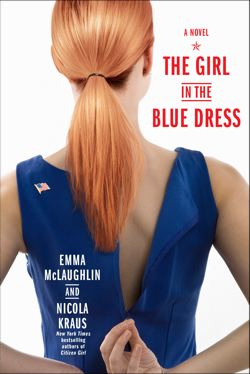 The Girl in the Blue Dress by Emma McLaughlin and Nicola Kraus