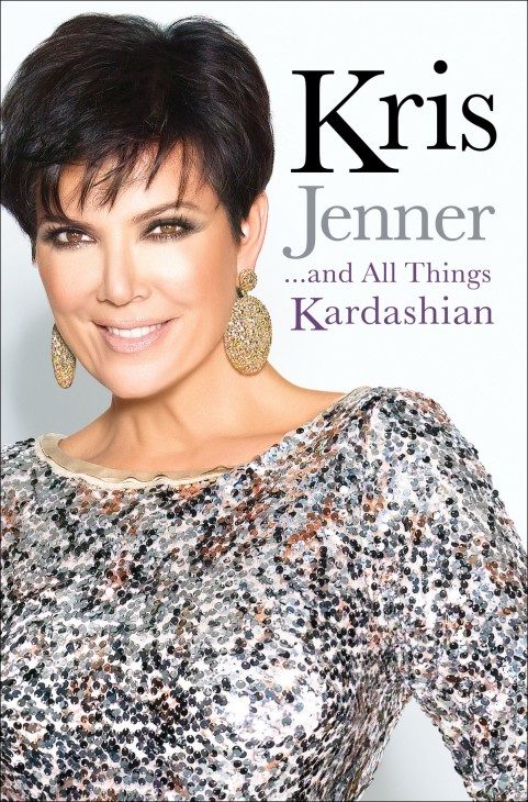 Kris Jenner and All Things Kardashian Memoir